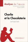 eBook: Charlie et la Chocolaterie de Roald Dahl (Analyse de l'oeuvre)