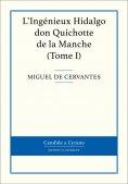 eBook: L'Ingénieux Hidalgo don Quichotte de la Manche, Tome I