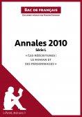 """ebook: Annales 2010 Série L - """"Les réécritures : le roman et ses personnages"""" (Bac de français)"""