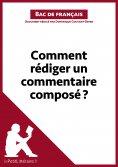 eBook: Comment rédiger un commentaire composé? (Bac de français)