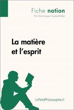 eBook: La matière et l'esprit (Fiche notion)