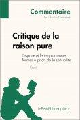 eBook: Critique de la raison pure de Kant - L'espace et le temps comme formes à priori de la sensibilité (C