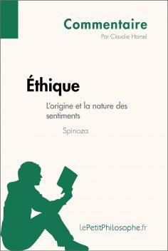 ebook: Éthique de Spinoza - L'origine et la nature des sentiments (Commentaire)