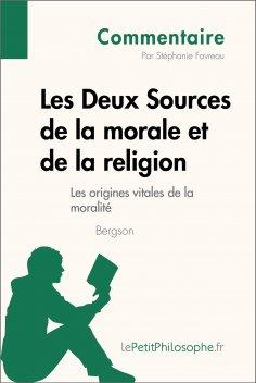 eBook: Les Deux Sources de la morale et de la religion de Bergson - Les origines vitales de la moralité (Co