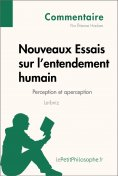 eBook: Nouveaux Essais sur l'entendement humain de Leibniz - Perception et aperception (Commentaire)