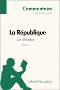 ebook: La République de Platon - L'art d'imitation (Commentaire)
