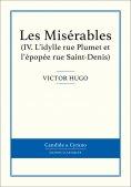 eBook: Les Misérables IV - L'idylle rue Plumet et l'épopée rue Saint-Denis