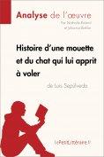 ebook: Histoire d'une mouette et du chat qui lui apprit à voler de Luis Sepúlveda (Analyse de l'oeuvre)