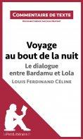 ebook: Voyage au bout de la nuit, Le dialogue entre Bardamu et Lola, Louis-Ferdinand Céline