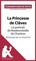 eBook: La Princesse de Clèves - Le portrait de Mademoiselle de Chartres - Madame de La Fayette (Commentaire