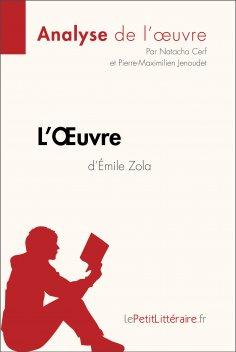 eBook: L'Oeuvre d'Émile Zola (Analyse de l'oeuvre)