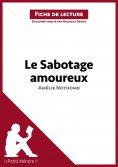 ebook: Le Sabotage amoureux d'Amélie Nothomb (Fiche de lecture)