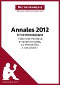 """eBook: Annales 2012 Séries technologiques """"Écriture poétique et quête du sens, du Moyen Âge à nos jours"""" (B"""