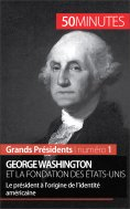 eBook: George Washington et la fondation des États-Unis