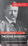 eBook: Theodore Roosevelt et la lutte contre la corruption