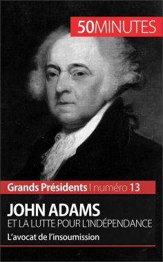 eBook: John Adams et la lutte pour l'indépendance