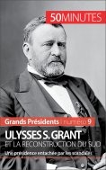 eBook: Ulysses S. Grant et la reconstruction du Sud