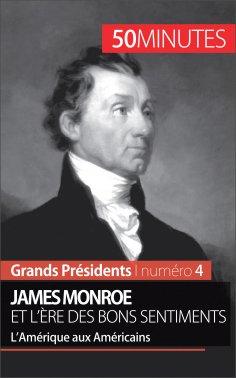 eBook: James Monroe et l'ère des bons sentiments