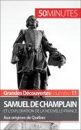 eBook: Samuel de Champlain et l'exploration de la Nouvelle-France (Grandes découvertes)