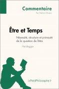 ebook: Être et Temps de Heidegger - Nécessité, structure et primauté de la question de l'être (Commentaire)