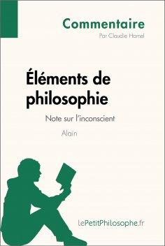 ebook: Éléments de philosophie d'Alain - Note sur l'inconscient (Commentaire)