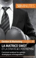 eBook: La matrice SWOT et la stratégie d'entreprise