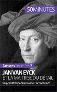 ebook: Jan Van Eyck et la maîtrise du détail