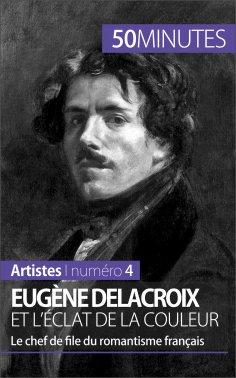 eBook: Eugène Delacroix et l'éclat de la couleur