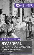 ebook: Edgar Degas, le peintre des danseuses