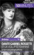 ebook: Dante Gabriel Rossetti et la volupté féminine