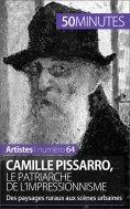 eBook: Camille Pissarro, le patriarche de l'impressionnisme