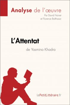 ebook: L'Attentat de Yasmina Khadra (Analyse de l'oeuvre)