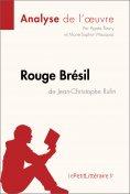 eBook: Rouge Brésil de Jean-Christophe Rufin (Analyse de l'œuvre)