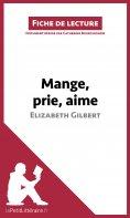 ebook: Mange, prie, aime d'Elizabeth Gilbert (Fiche de lecture)