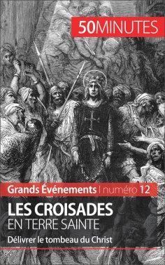 ebook: Les croisades en Terre sainte