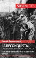 eBook: La Reconquista, d'al-Andalus à l'Espagne catholique