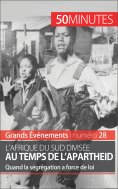 ebook: L'Afrique du Sud divisée au temps de l'apartheid