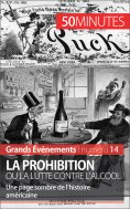 ebook: La Prohibition ou la lutte contre l'alcool