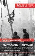 ebook: Les attentats du 11 septembre 2001, le traumatisme de toute une nation (Grands Événements)