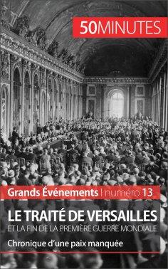 ebook: Le traité de Versailles et la fin de la Première Guerre mondiale