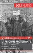 eBook: La Réforme protestante, de Luther à Calvin