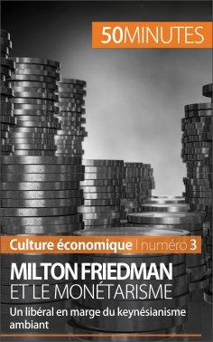 ebook: Milton Friedman et le monétarisme