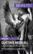 ebook: Gustave Moreau, l'assembleur de rêves