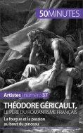 ebook: Théodore Géricault, le père du romantisme français
