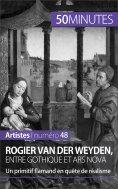 eBook: Rogier Van der Weyden, entre gothique et ars nova