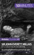 ebook: Sir John Everett Millais et l'obsession du détail