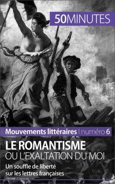 eBook: Le romantisme ou l'exaltation du moi