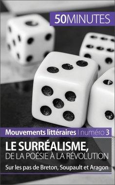 ebook: Le surréalisme, de la poésie à la révolution