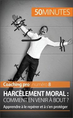eBook: Harcèlement moral : comment en venir à bout ?