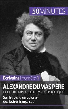 eBook: Alexandre Dumas père et le triomphe du roman historique